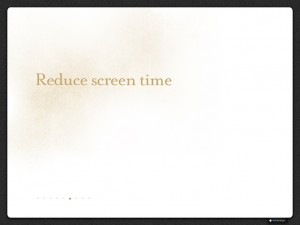Reduce Screen Time